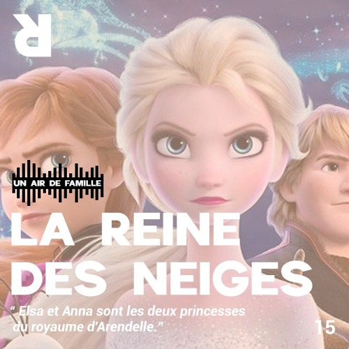 Un Air De Famille #15 - La Reine des Neiges