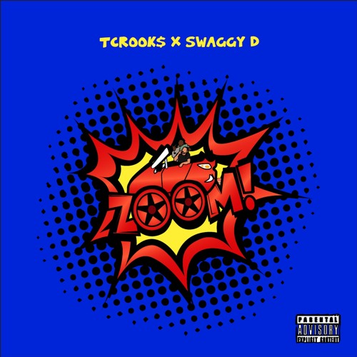 Tcrooks x Swaggy D - Zoom!