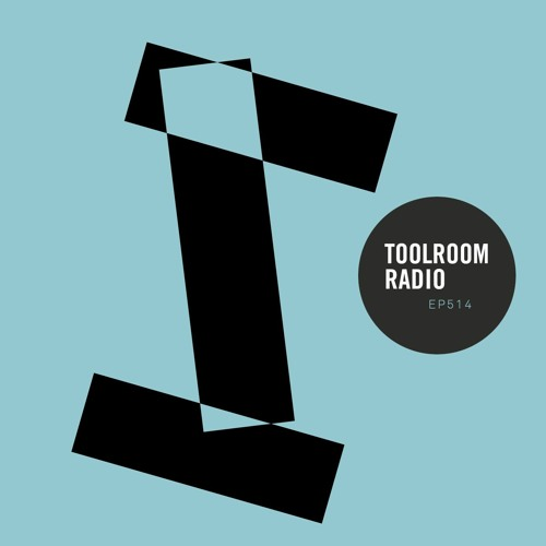 Toolroom Radio EP514 - Presented by Gene Farris