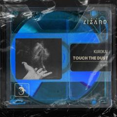 Kurokai - Touch The Dust [OUT NOW]