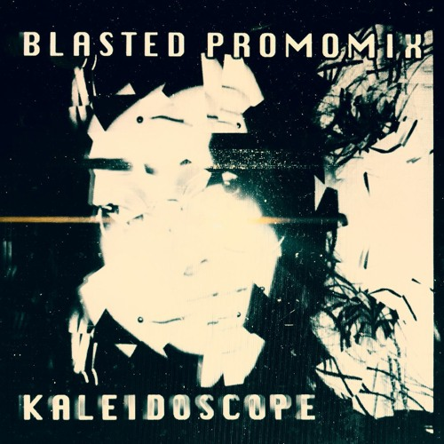 Kaleidoscope - promomix for Blasted @Lauschangriff 15.02.20