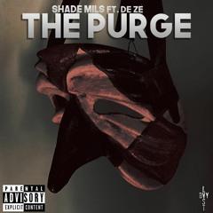 Shade Mils - The Purge ft. De Ze
