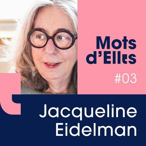Mots d'Elles - Épisode 3 - Jacqueline Eidelman