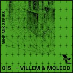 WHP MIX 015 /// VILLEM & MCLEOD