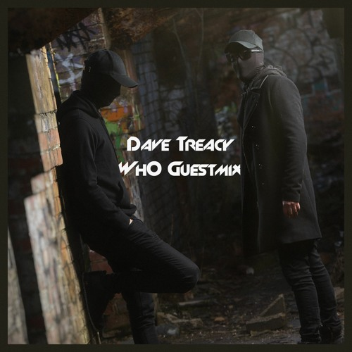 Dave Treacy - Wh0 Guestmix
