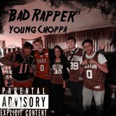"""""""Bad Rapper"""""""