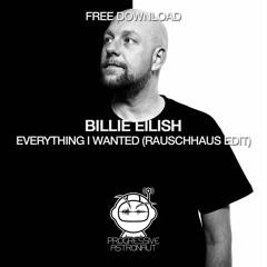 FREE DOWNLOAD: Billie Eilish - Everything I Wanted (Rauschhaus Edit) [PAF079]