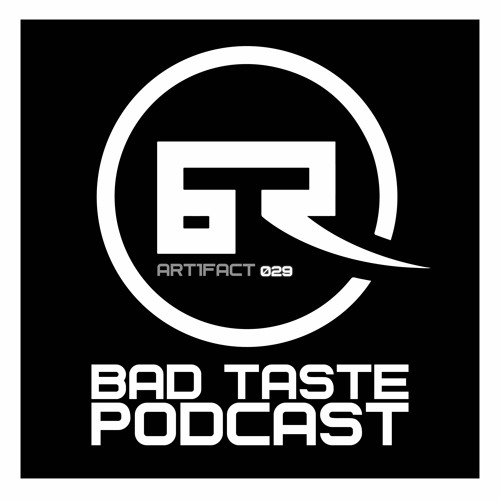 Bad Taste Podcast 029 - Art1fact