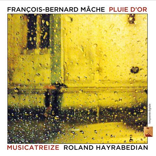 François-Bernard Mâche - PLUIE D'OR - Danaé