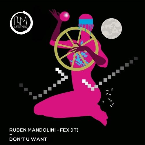 Ruben Mandolini, FEX (IT) - Don't U Want