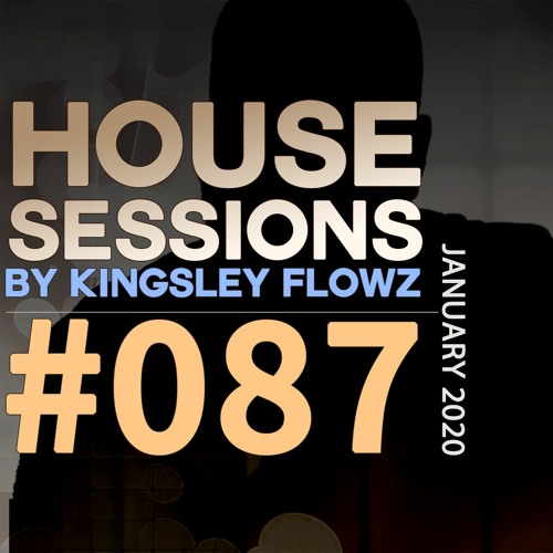 House Sessions #87 - January 2020