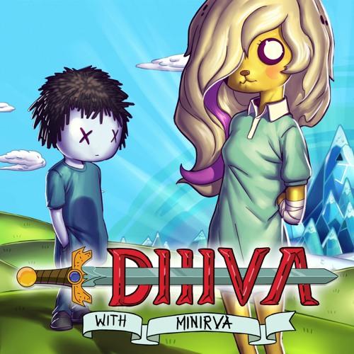 DIIIVA & MINIRVA - Adventure Time