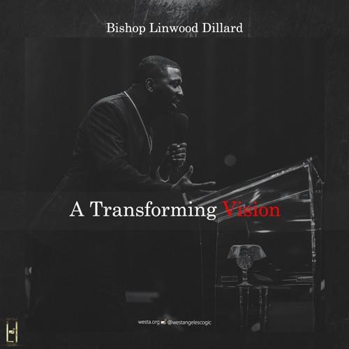 Bishop Linwood Dillard   A Transforming Vision