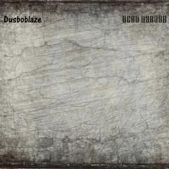Dusboblaze and Echo Garage - Too Long