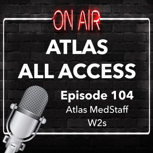 Your Atlas W2 and preparing to file your taxes - Atlas All Access 104