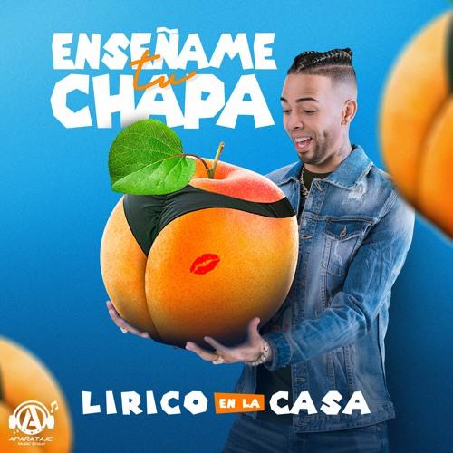 Lirico En La Casa - Enseñame Tu Chapa