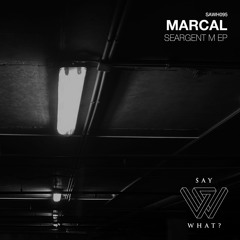 Premiere: Marcal - Seargent M [Say What]