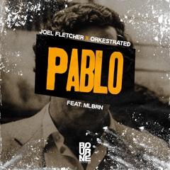 Joel Fletcher & Orkestrated - Pablo Ft. MLBRN (Original Mix)
