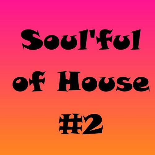 Soul'ful of House #2 (mixtape soulful house 2020)
