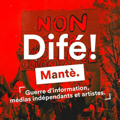 #Difé 02   Mantè : Guerre d'information, médias indépendants et artistes