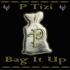 Bag It Up by P Tizi produced  by P Tizi