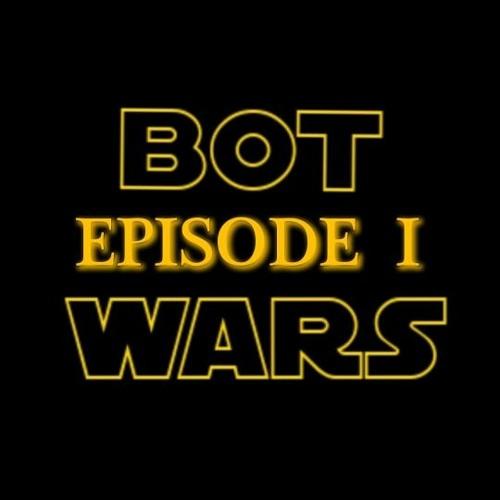 EP 205: Bot Wars - Episode One