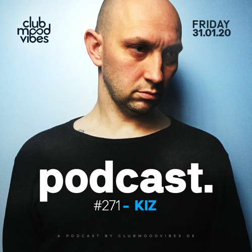 Club Mood Vibes Podcast #271: KIZ