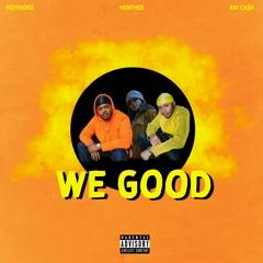 We Good - MoThoro, Kai Ca$h, Heather