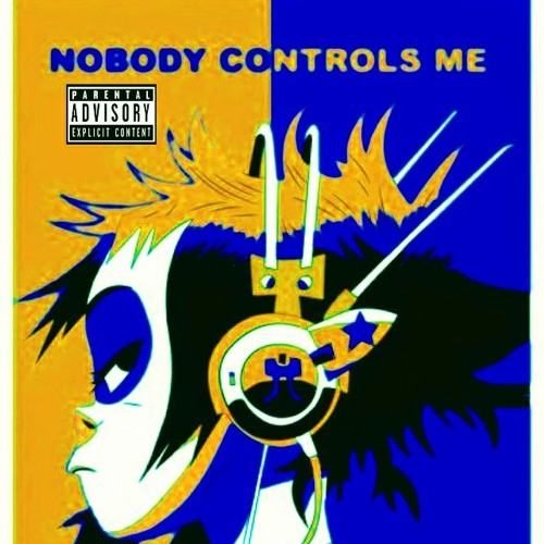 Nobody Controls Me