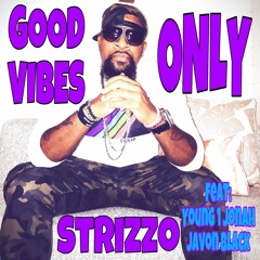 Good Vibes Only feat. Javon Black & Young 1 Jonah