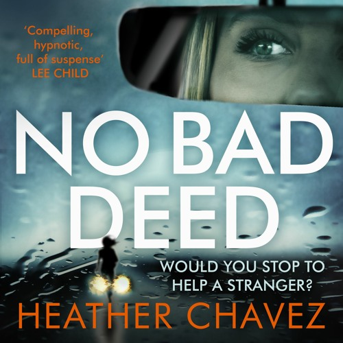 NO BAD DEED by Heather Chavez, read by Megan Tusing - Audiobook extract