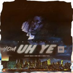 Lukeny Deeg & UnoUno- UH YE (Ft MimoFukk)