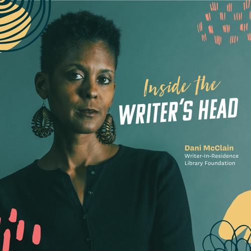 Inside the Writer's Head: Season 5, Episode 1: Dani McClain