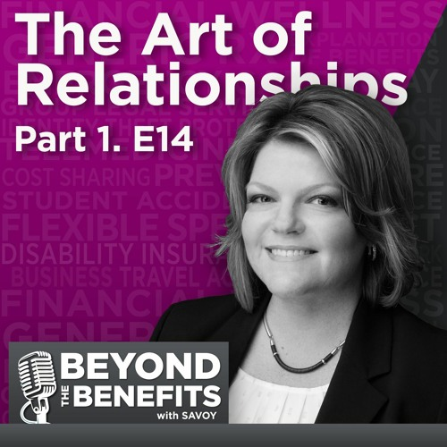 Episode 14: The Art of Relationships – Part 1