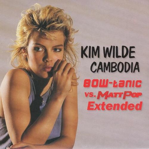 Kim Wilde - Cambodia (BOW-tanic vs. Matt Pop Extended)