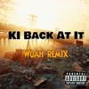 Woah Remix, KI Back At It
