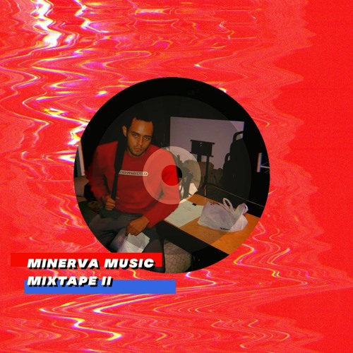 MINERVA MUSIC MIXTAPE II