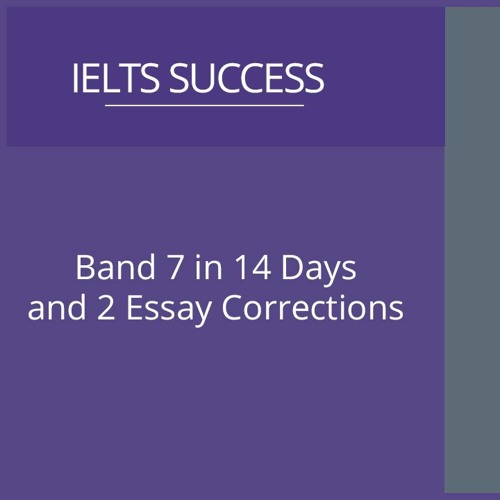 Band 7 in 14 Days and 2 Essay Corrections Hassan
