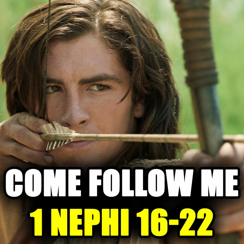 Come Follow Me Q&A for 1 Nephi 16-22...