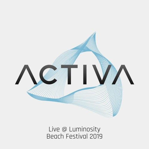 Activa - Live @ Luminosity Beach Festival 2019