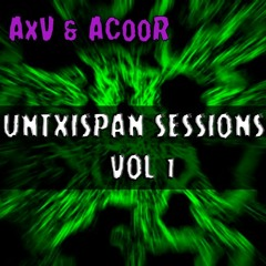 UNTXISPAN SESIONS Vol 1 - AxV B2B ACooR ((LIVE CUBIC non 25ene2020)) [[TECHFIERZZ]]