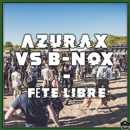 Azurax VS B-Nox - Fête libre