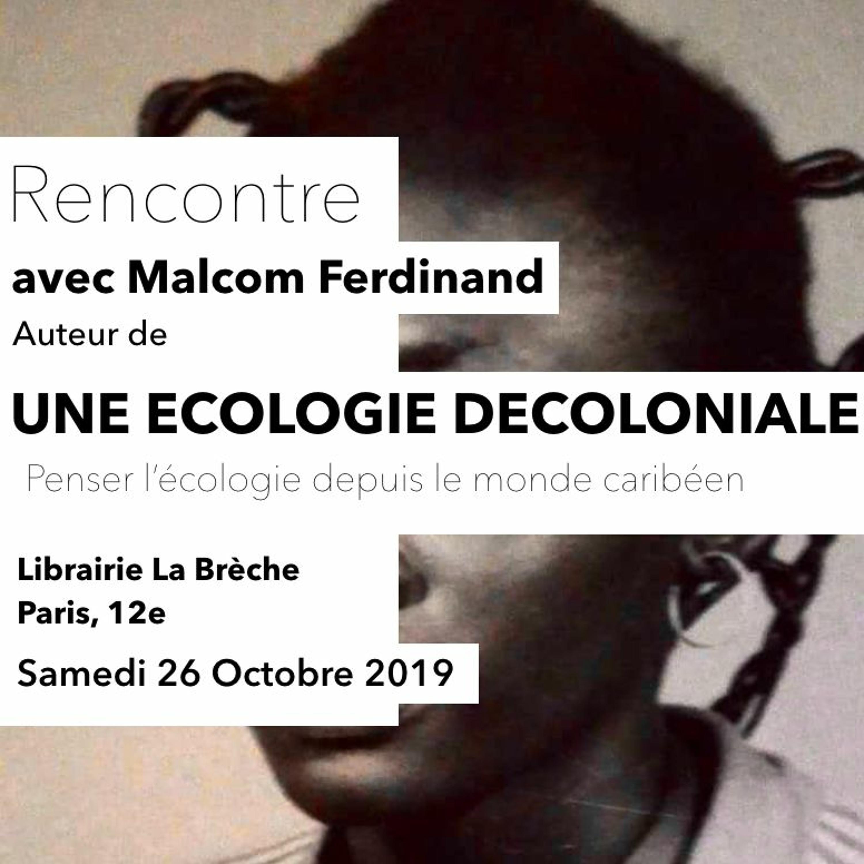 LES RENCONTRES AFROTOPIQUES x L'écologie décoloniale avec MALCOM FERDINAND