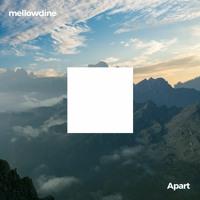 mellowdine - Apart