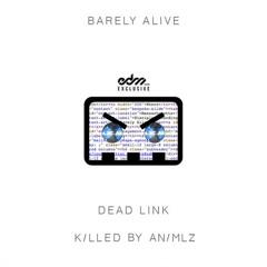 Barely Alive - Dead Link (KILLED BY ANIMLZ)[REMIX CONTEST WINNER]