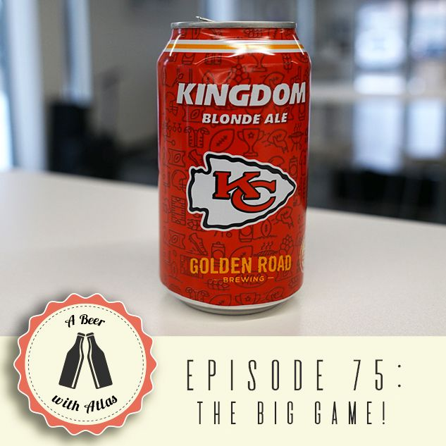 A Beer With Atlas 75 - The Big Game!