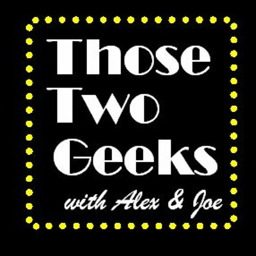 Those Two Geeks Episode Fifty Two: 2020's Comic Book Movies