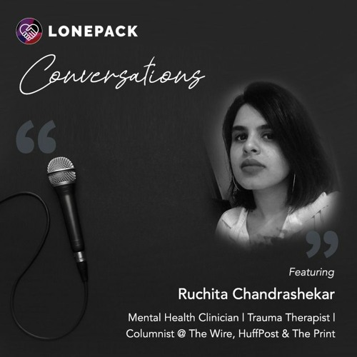 Trauma, therapy, and everything about mental health with Ruchita Chandrashekar