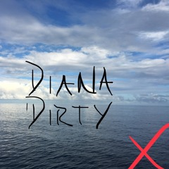 Diana Dirty