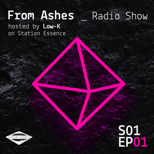 From Ashes_Radio Show on Station Essence // S01 E01